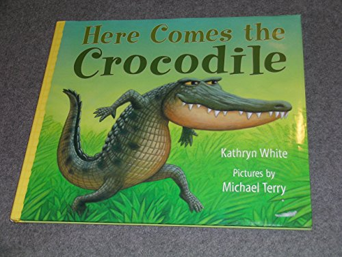 Here Comes the Crocodile: Kathryn White