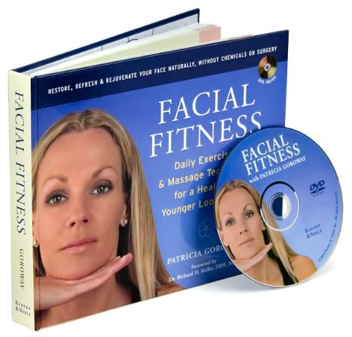 9780760780947: Facial Fitness: Daily Exercise & Massage Techniques for a Healthier, Younger Looking You