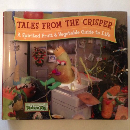 9780760781104: TALES FROM THE CRISPER, A Spirited Fruit & Vegetable Guide to Life