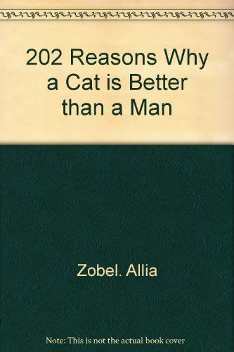 202 Reasons Why a Cat is Better than a Man: Zobel. Allia