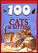 9780760781326: 100 Things You Should Know About Cats and Kittens