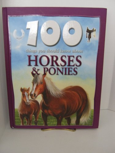 9780760781357: Horses and Ponies (100 Things You Should Know About Series)