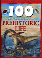 9780760781364: 100 Things You Should Know About Prehistoric Life