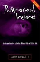 Paranormal Ireland: An Investigation into the Other Side: Dara deFaoite