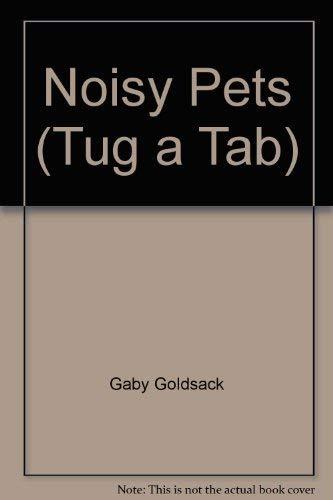 Noisy Pets (Tug a Tab): Gaby Goldsack, Janee