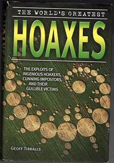 9780760782224: The World's Greatest Hoaxes