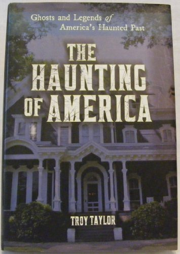 9780760782521: The Haunting of America: Ghosts and Legends of America's Haunted Past