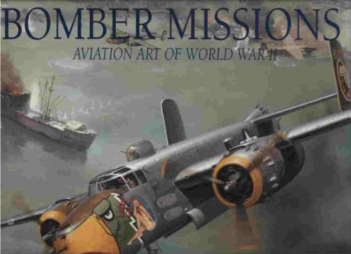 9780760783092: Bomber Missions: Aviation Art of World War II