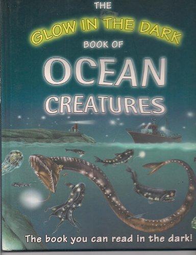 9780760783146: The Glow in the Dark Book of Ocean Creatures