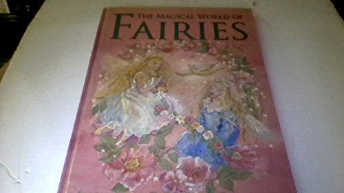 9780760783191: The Magical World of Fairies: Enchanted Tales From Fairyland