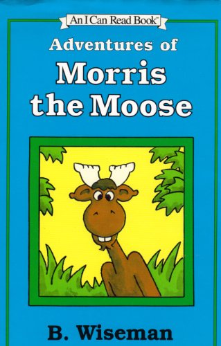 9780760783931: Adventures of Morris the Moose (An I Can Read Book)