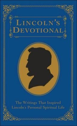 9780760784228: Lincoln's Devotional (The Writings That Inspired Lincoln's Personal Spiritual Life)