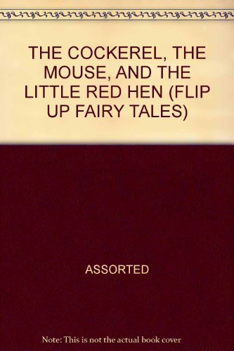 9780760784280: THE COCKEREL, THE MOUSE, AND THE LITTLE RED HEN (FLIP UP FAIRY TALES)