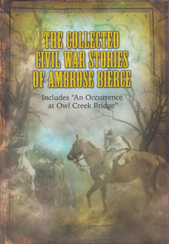 9780760784501: The Collected Civil War Stories of Ambrose Bierce