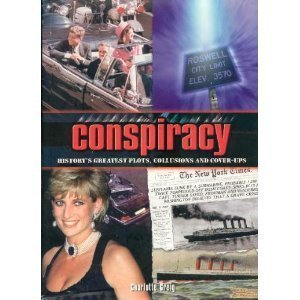 Conspiracy: History's Greatest Plots, Collusions and Cover-Ups: Charlotte Greig