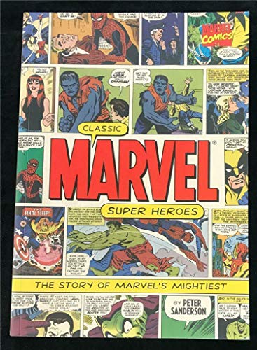 9780760785201: Classic Marvel Super Heroes: The Story of Marvel's Mightiest