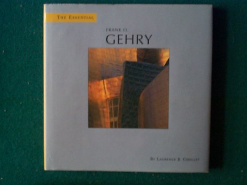 Essential Frank O. Gehry: Chollet, Laurence B.