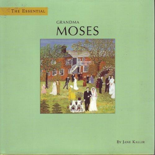 The Essential Grandma Moses by Jane Kallir: Jane Kallir