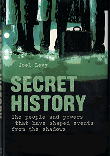 9780760785980: Secret History: The People and Powers That Have Shaped Events From the Shadows