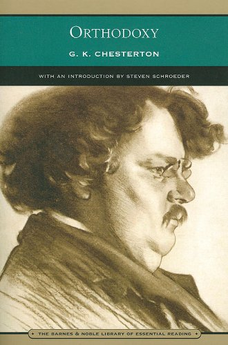 Orthodoxy (Barnes & Noble Library of Essential Reading): G. K. Chesterton