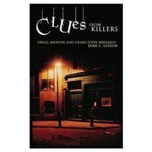 9780760786604: Clues from Killers: Serial murder and Crime Scene Messages