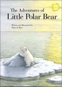 The Adventures of Little Polar Bear: De Beer, Hans