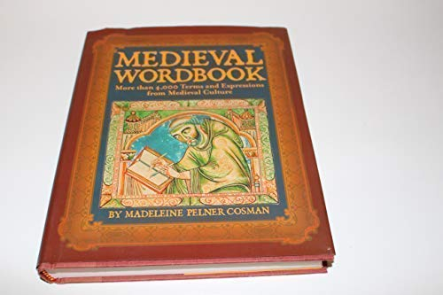 9780760787250: Medieval Wordbook: More Than 4,000 Terms and Expressions From Medieval Culture