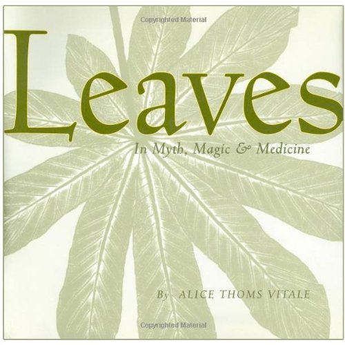 9780760789209: Leaves In Myth, Magic & Medicine --2007 publication.