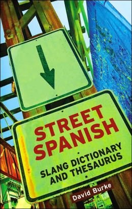 9780760789926: Street Spanish Slang Dictionary and Thesaurus
