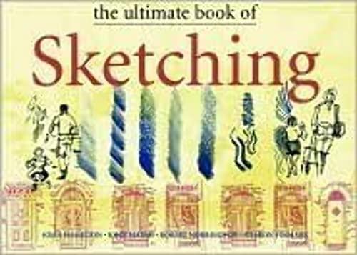 The Ultimate Book of Sketching: John Hamilton, John Marsh, Robert Norrington, Sharon Finmark