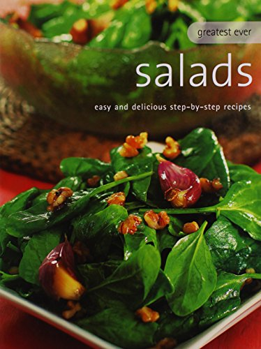 Greatest Ever Salads: Easy and Delicious Step-by-Step Recipes (Greatest Ever Series)
