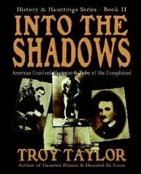 9780760790786: Into the Shadows: America's Unsolved Mysteries and Tales of the Unexplained