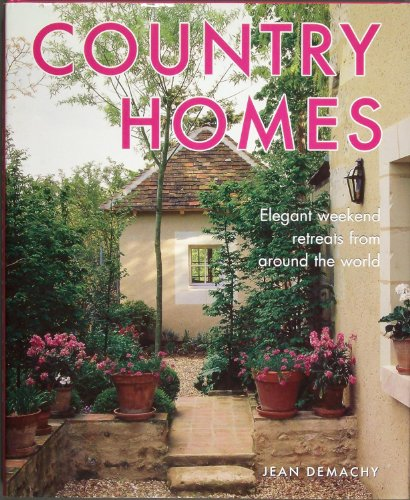 9780760790939: Country Homes: Elegant Weekend Retreats from Around the World