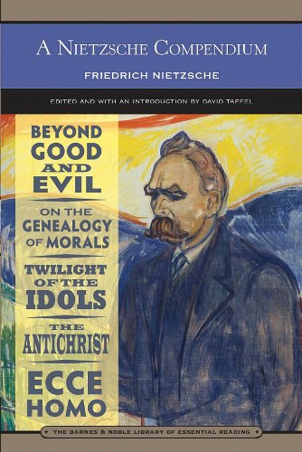 9780760791103: A Nietzsche Compendium (Barnes & Noble Library of Essential Reading): Beyond Good and Evil, On the Genealogy of Morals, Twilight of the Idols, The Antichrist, and Ecce Homo