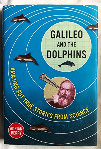 Galileo and the Dolphins: Adrian Berry
