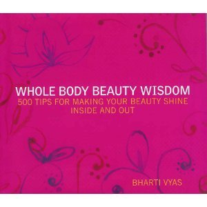 9780760791264: Whole Body Beauty Wisdom: 500 Tips for Making Your Beauty Shine Inside and Out