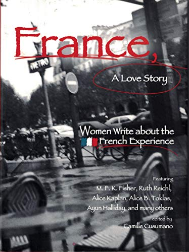 France, A Love Story (Women Write about: Cusumano, Camille, ed./