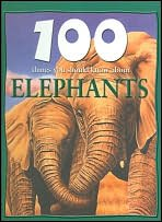 100 Things You Should Know About Elephants: Camilla de la
