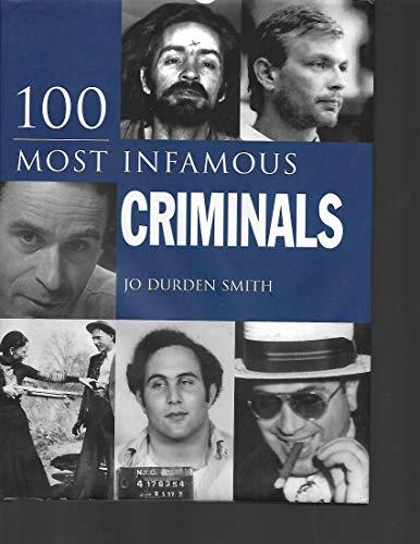 9780760791912: 100 Most Infamous Criminals
