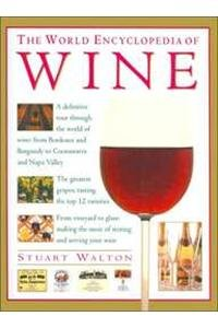 The World Encyclopedia of Wine. A definitive tour through the world of wine: from Bordeaux und ...