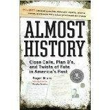 9780760792254: Almost History Close Calls, Plan B's, and Twists of Fate in America's Past