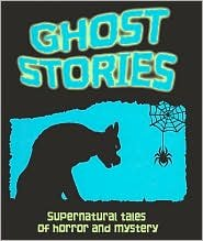 Ghost Stories: Washington Irving; Oscar Wilde; Jx. Sheridan Le Fanu; Emily Bronte