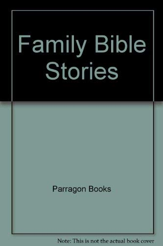 9780760792773: Family Bible Stories (Over 200 beautifully illustrated stories from the Old and New Testaments)