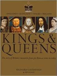 9780760793244: Kings & Queens: The Story of Britain's Monarchs from Pre-Roman Times to Today