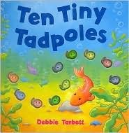 Ten Tiny Tadpoles: Debbie Tarbett, Little