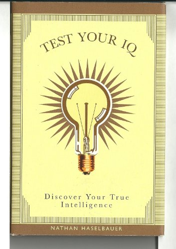 9780760794197: Test Your Iq Discover Your True Intelligence