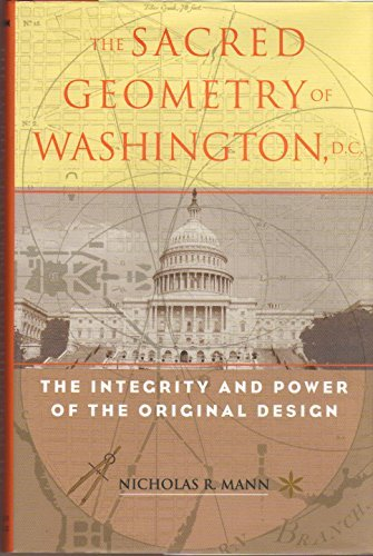 Sacred Geometry of Washington D. C. - The Integrity and Power of the Original Design