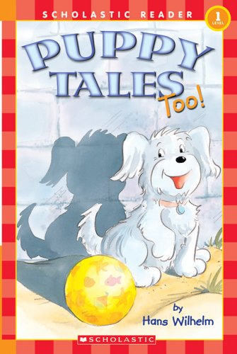 9780760795101: Puppy Tales Too! (Scholastic Reader Level 1)