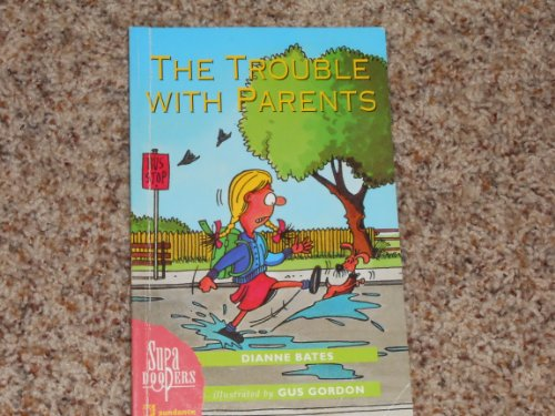 9780760807743: The trouble with parents (Supa Doopers)