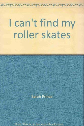 9780760819159: I can't find my roller skates (Alphakids)